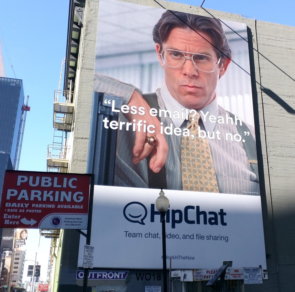 HipChat billboard ad, a play on the cult comedy Office Space