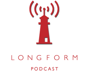 the Longform podcast